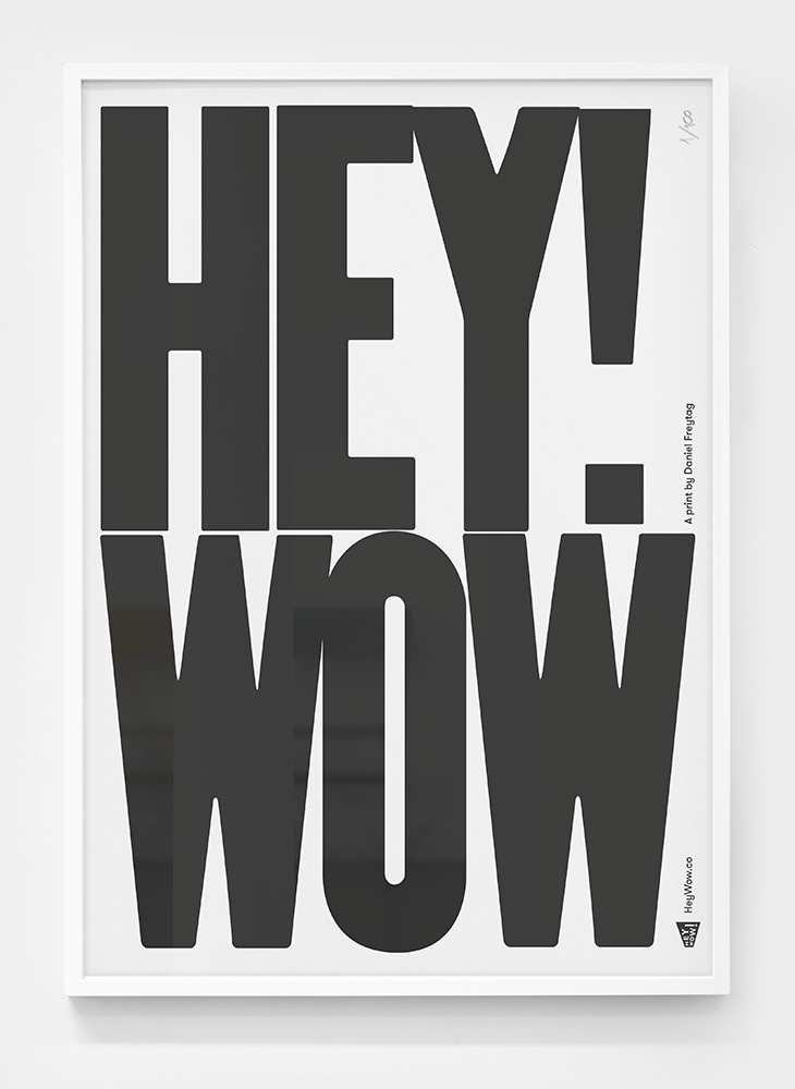 Editions of 100: Hey Wow poster
